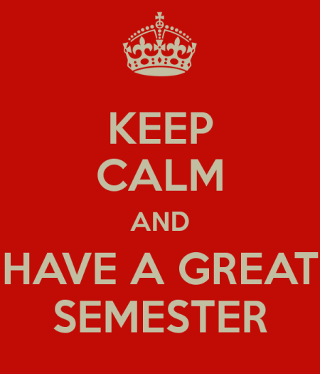 635862635214131413-148920545_keep-calm-and-have-a-great-semester-10